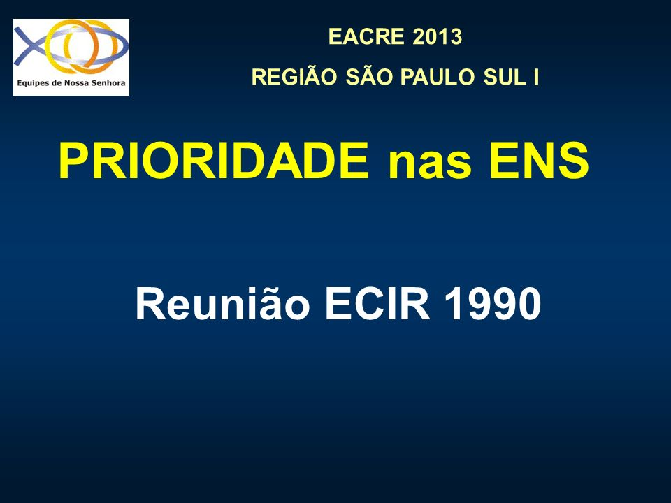PRIORIDADE nas ENS Reunião ECIR 1990