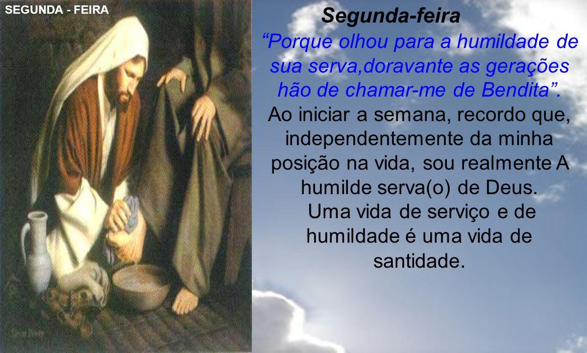 Uma vida de serviço e de humildade é uma vida de santidade.