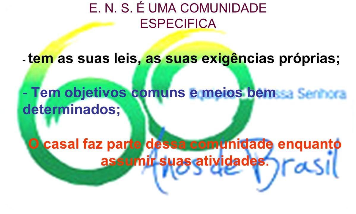 E. N. S. É UMA COMUNIDADE ESPECIFICA