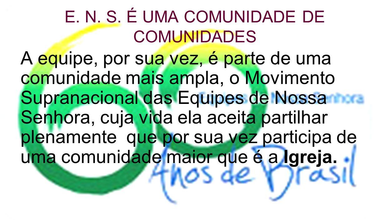 E. N. S. É UMA COMUNIDADE DE COMUNIDADES