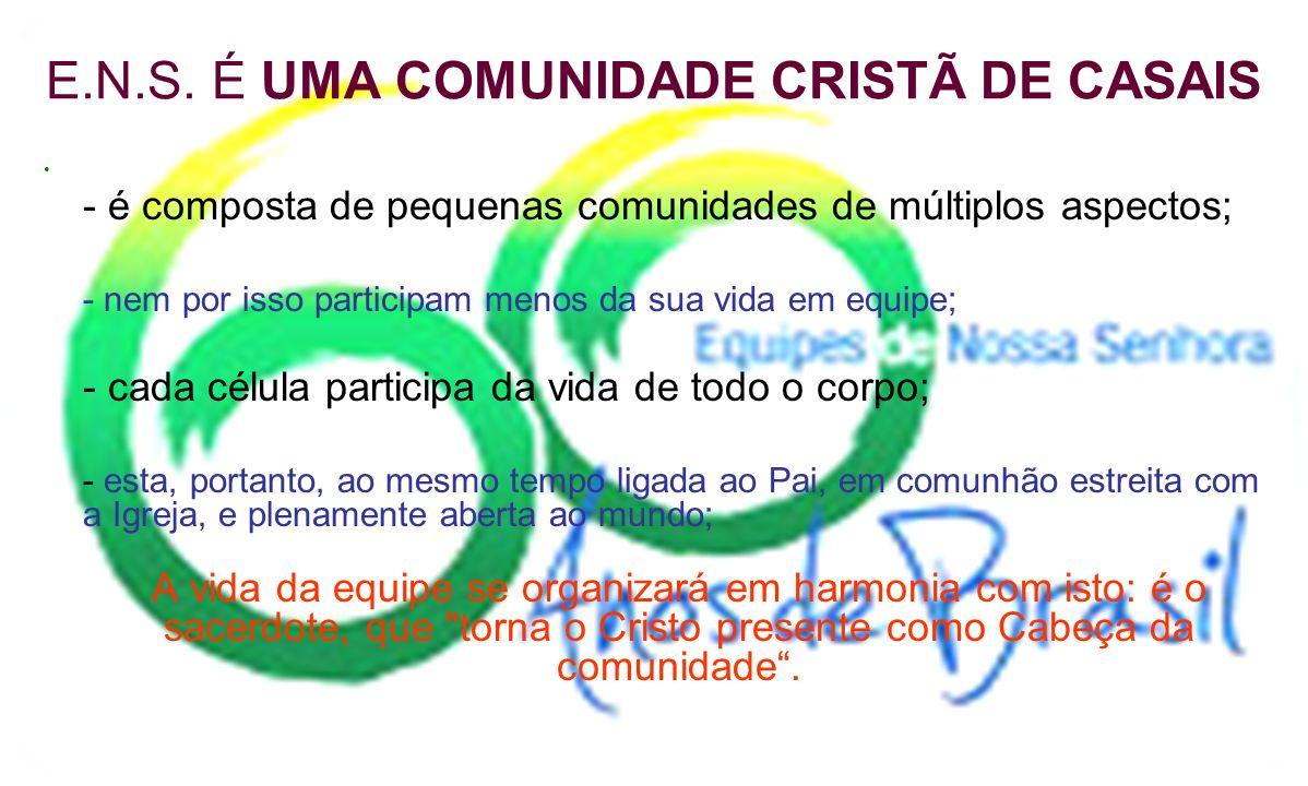 E.N.S. É UMA COMUNIDADE CRISTÃ DE CASAIS
