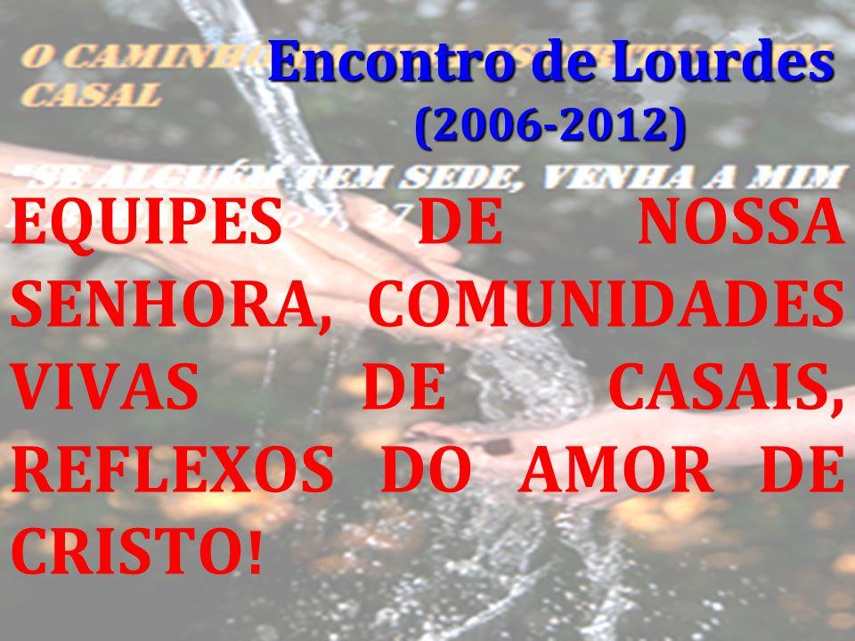 Encontro de Lourdes (2006-2012)