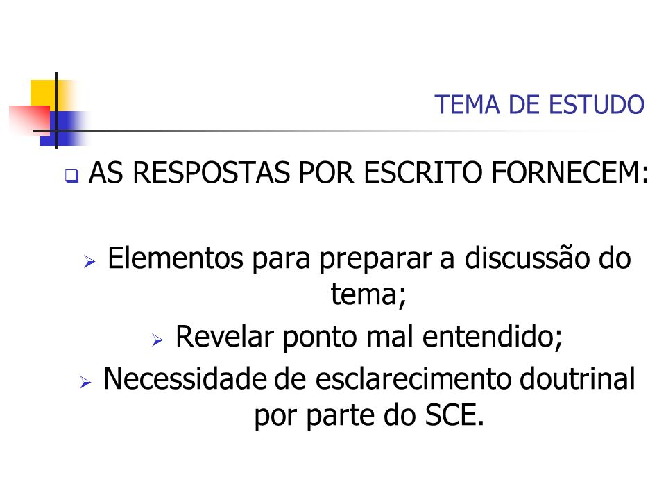 AS RESPOSTAS POR ESCRITO FORNECEM: