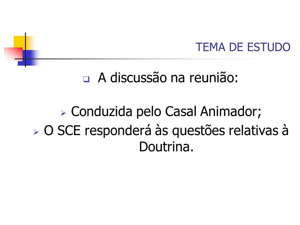 A discussão na reunião: Conduzida pelo Casal Animador;