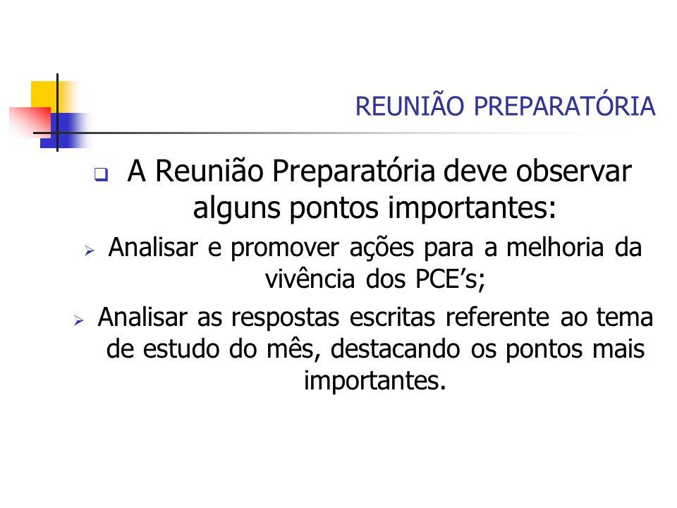 A Reunião Preparatória deve observar alguns pontos importantes: