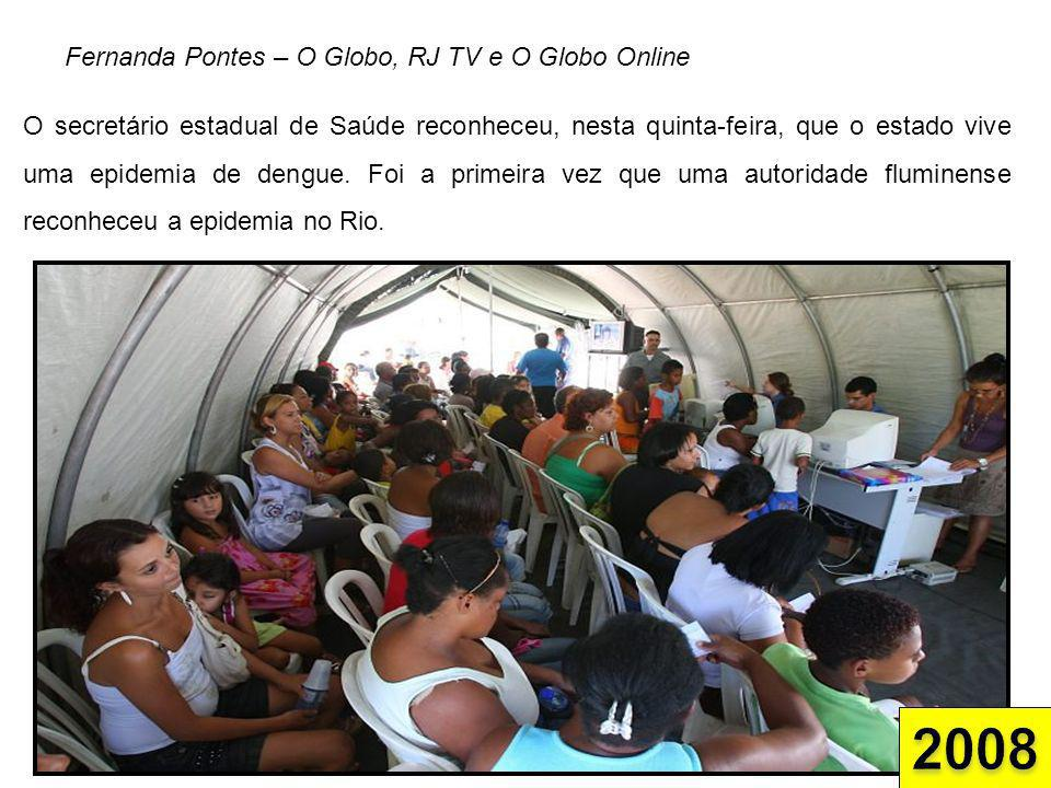2008 Fernanda Pontes – O Globo, RJ TV e O Globo Online