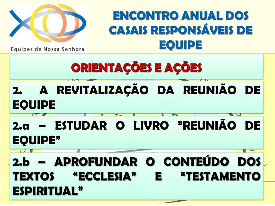 ORIENTAÇÕES E AÇÕES 2. A REVITALIZAÇÃO DA REUNIÃO DE EQUIPE. 2.a – ESTUDAR O LIVRO REUNIÃO DE EQUIPE