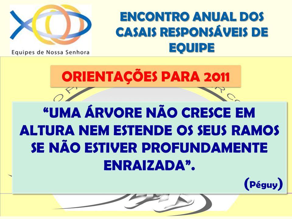 ORIENTAÇÕES PARA 2011 UMA ÁRVORE NÃO CRESCE EM ALTURA NEM ESTENDE OS SEUS RAMOS SE NÃO ESTIVER PROFUNDAMENTE ENRAIZADA .
