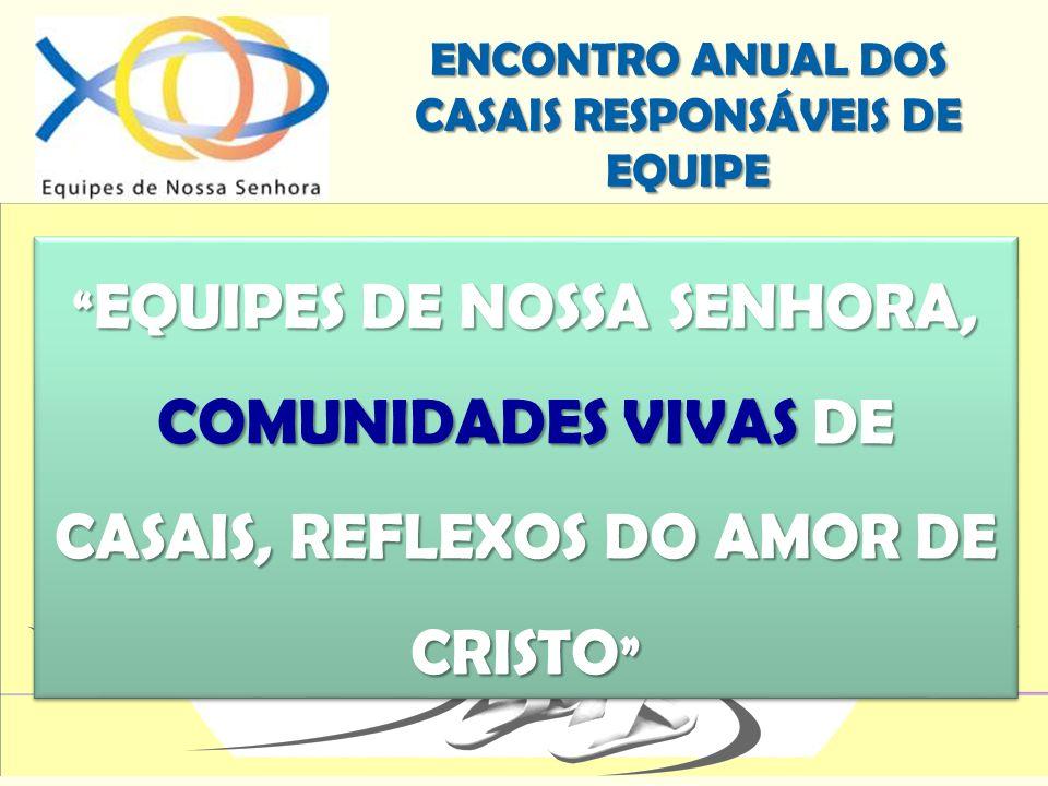 EQUIPES DE NOSSA SENHORA, COMUNIDADES VIVAS DE CASAIS, REFLEXOS DO AMOR DE CRISTO