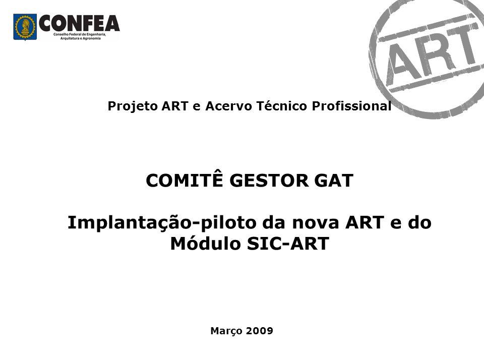 COMITÊ GESTOR GAT Implantação-piloto da nova ART e do Módulo SIC-ART