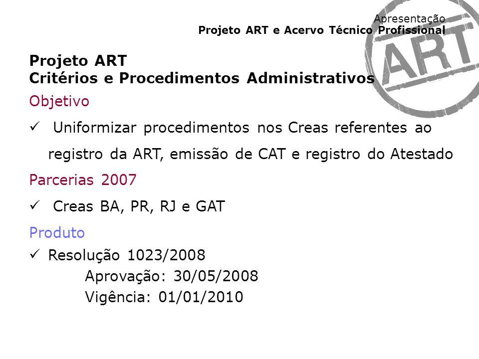 Projeto ARTCritérios e Procedimentos Administrativos. Objetivo.