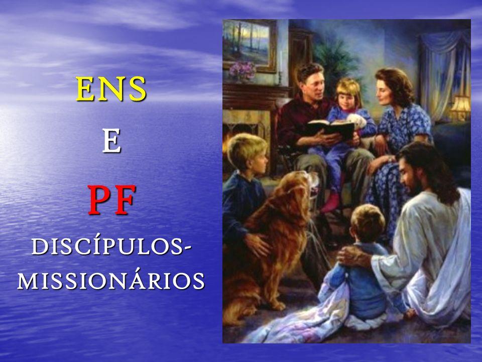 ENS E PF DISCÍPULOS- MISSIONÁRIOS