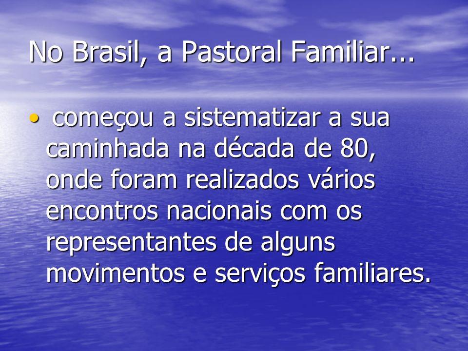 No Brasil, a Pastoral Familiar...