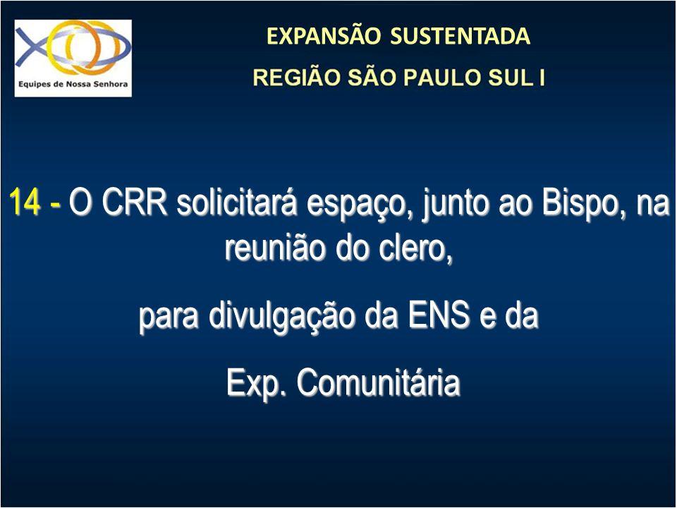 14 - O CRR solicitará espaço, junto ao Bispo, na reunião do clero,