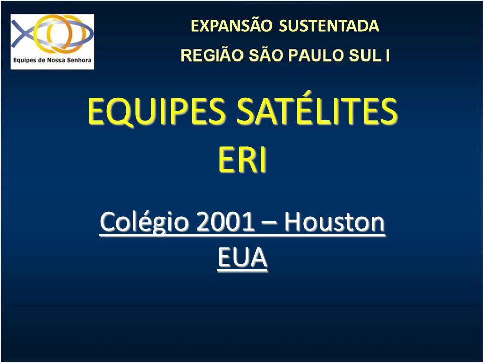 EQUIPES SATÉLITES ERI Colégio 2001 – Houston EUA