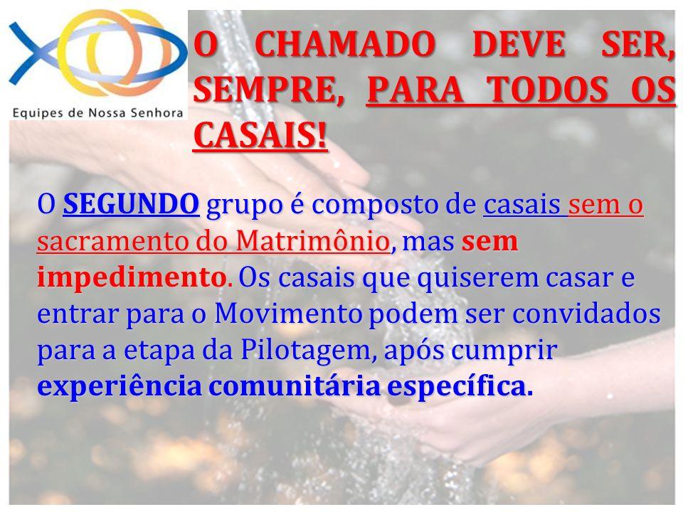 O CHAMADO DEVE SER, SEMPRE, PARA TODOS OS CASAIS!