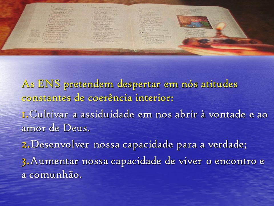 As ENS pretendem despertar em nós atitudes constantes de coerência interior: