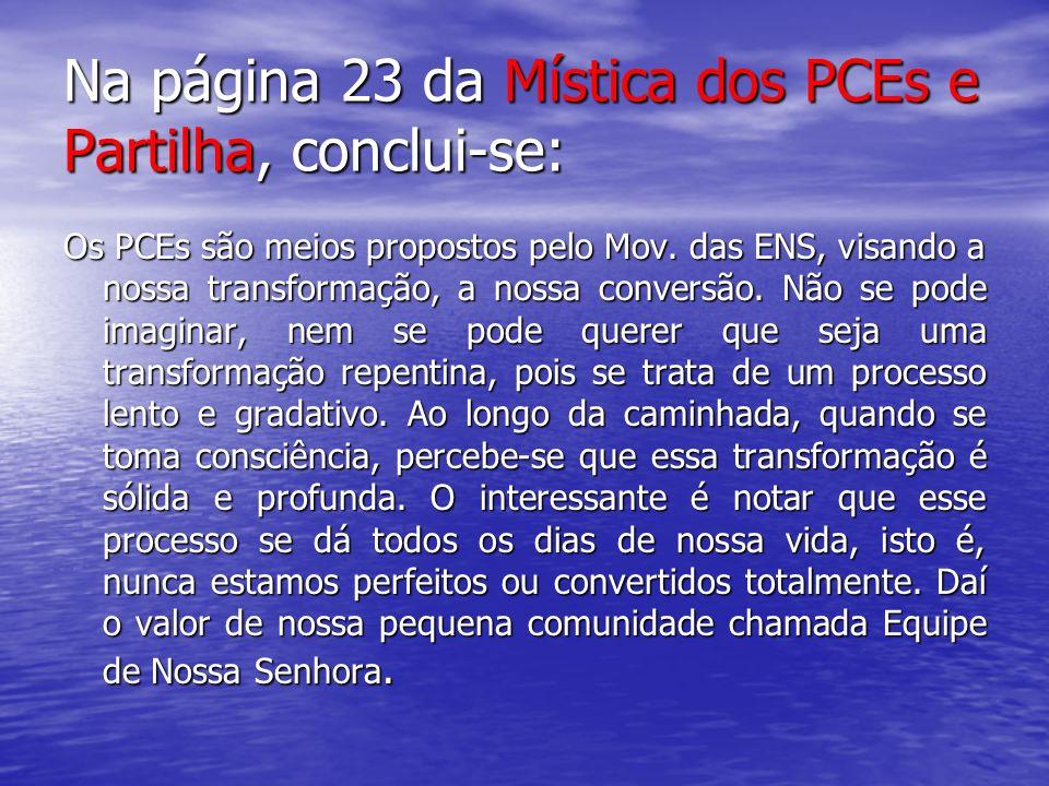 Na página 23 da Mística dos PCEs e Partilha, conclui-se: