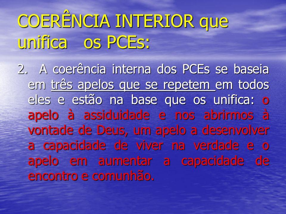 COERÊNCIA INTERIOR que unifica os PCEs: