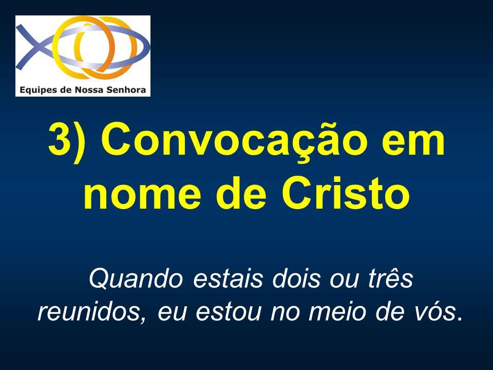 3) Convocação em nome de Cristo