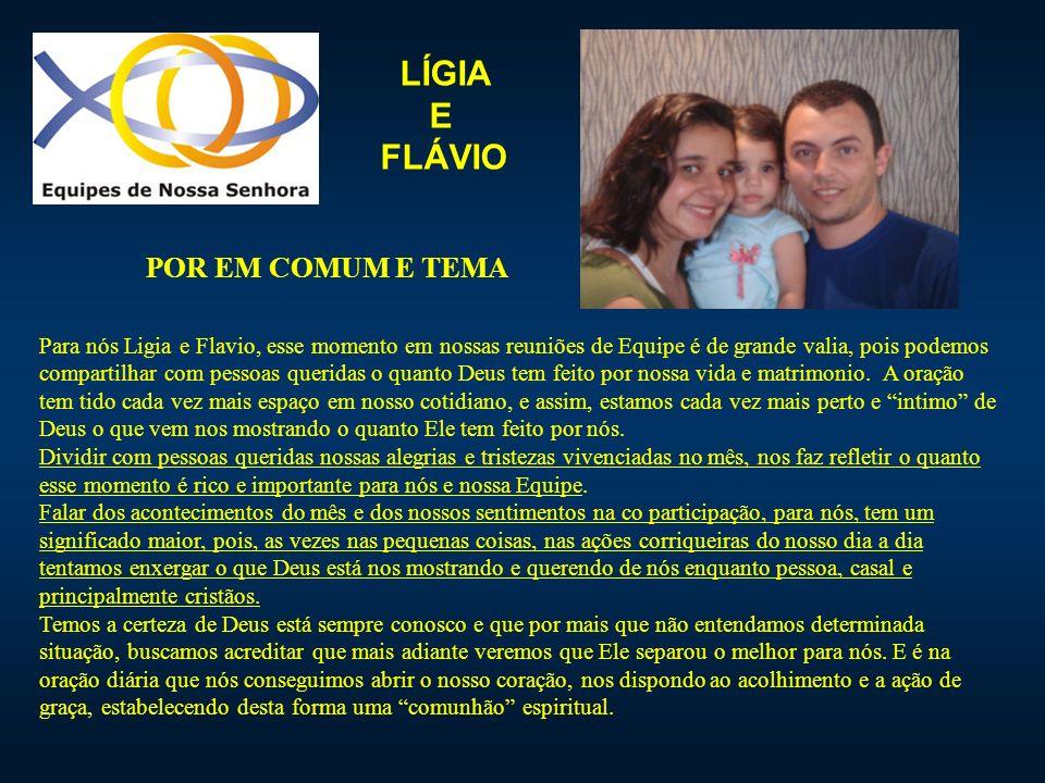 LÍGIA E FLÁVIO POR EM COMUM E TEMA