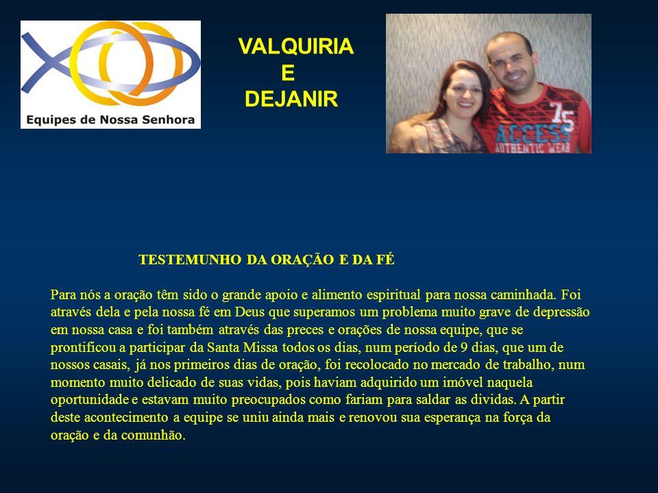 VALQUIRIA E. DEJANIR.