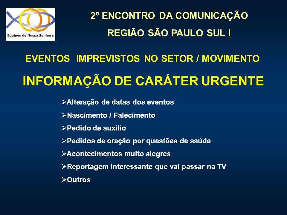EVENTOS IMPREVISTOS NO SETOR / MOVIMENTO INFORMAÇÃO DE CARÁTER URGENTE