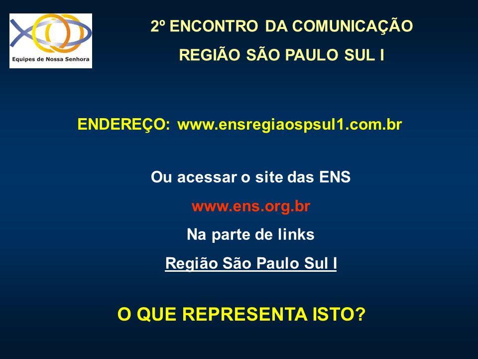 ENDEREÇO: www.ensregiaospsul1.com.br Ou acessar o site das ENS