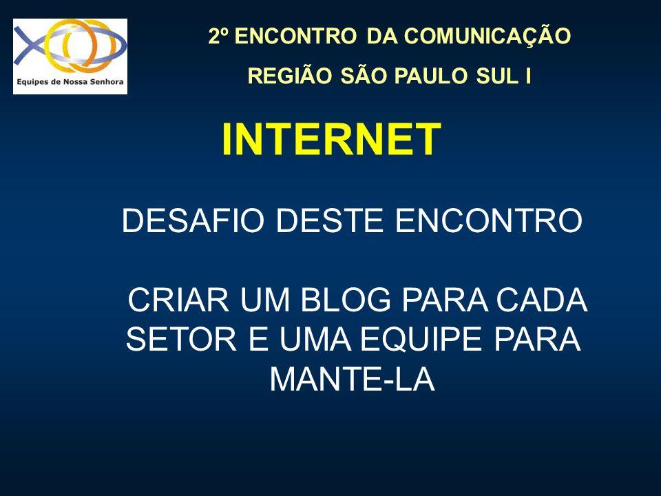 INTERNET DESAFIO DESTE ENCONTRO