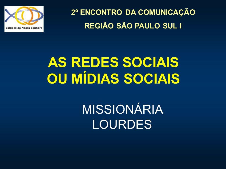 AS REDES SOCIAIS OU MÍDIAS SOCIAIS