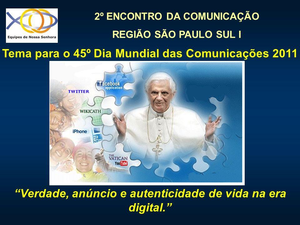 Tema para o 45º Dia Mundial das Comunicações 2011