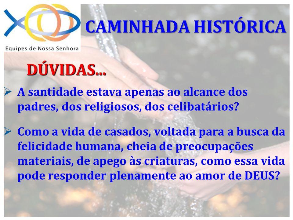 CAMINHADA HISTÓRICA DÚVIDAS...