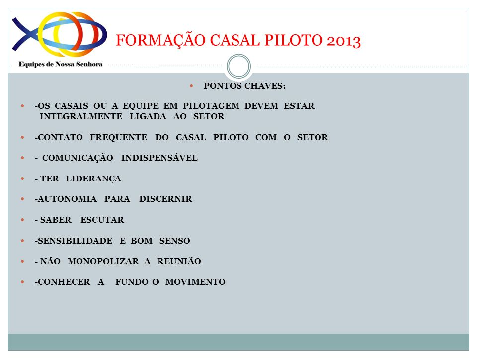 FORMAÇÃO CASAL PILOTO 2013 PONTOS CHAVES: