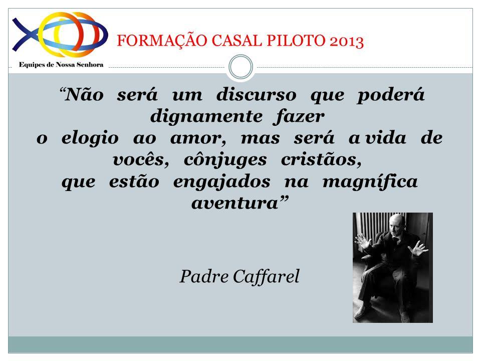 FORMAÇÃO CASAL PILOTO 2013