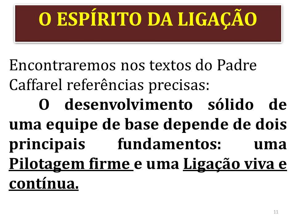 O ESPÍRITO DA LIGAÇÃO Encontraremos nos textos do Padre Caffarel referências precisas: