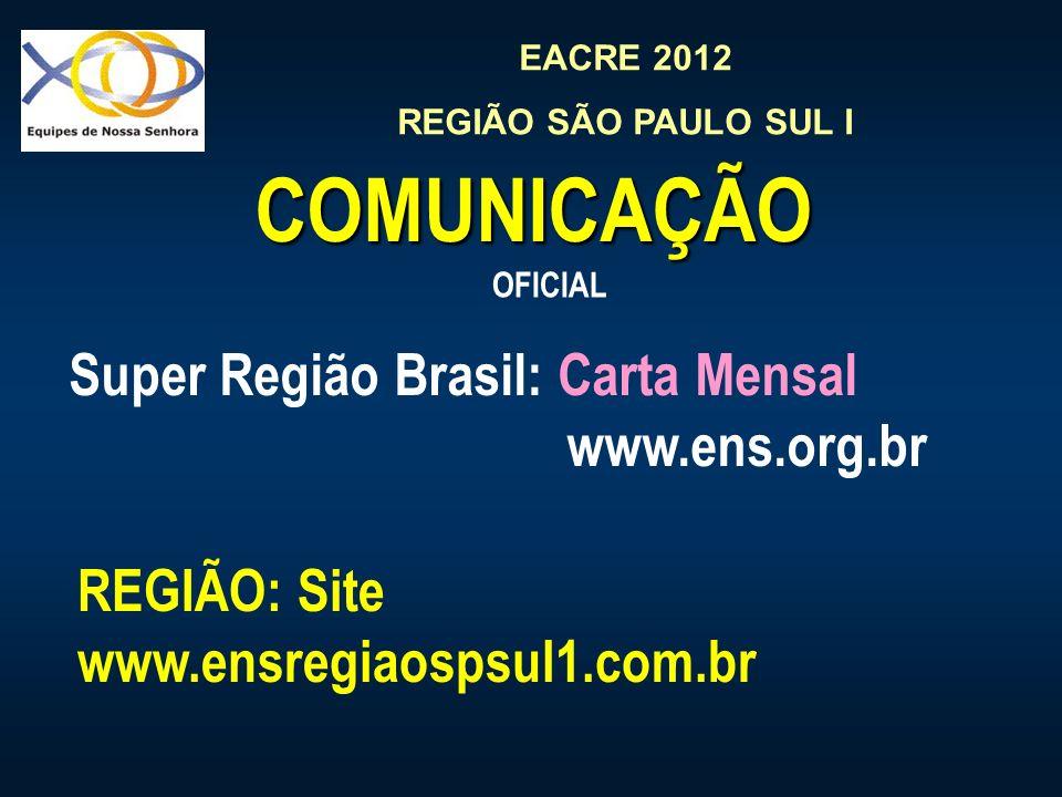 COMUNICAÇÃO Super Região Brasil: Carta Mensal www.ens.org.br