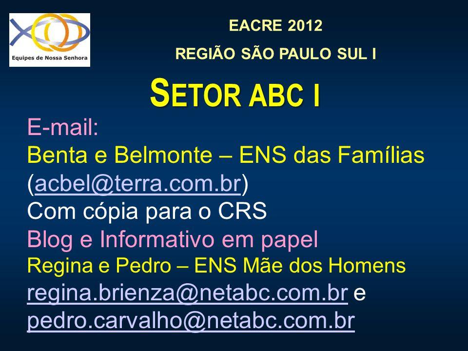 Setor abc i E-mail: Benta e Belmonte – ENS das Famílias (acbel@terra.com.br) Com cópia para o CRS.