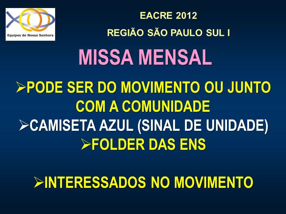MISSA MENSAL PODE SER DO MOVIMENTO OU JUNTO COM A COMUNIDADE