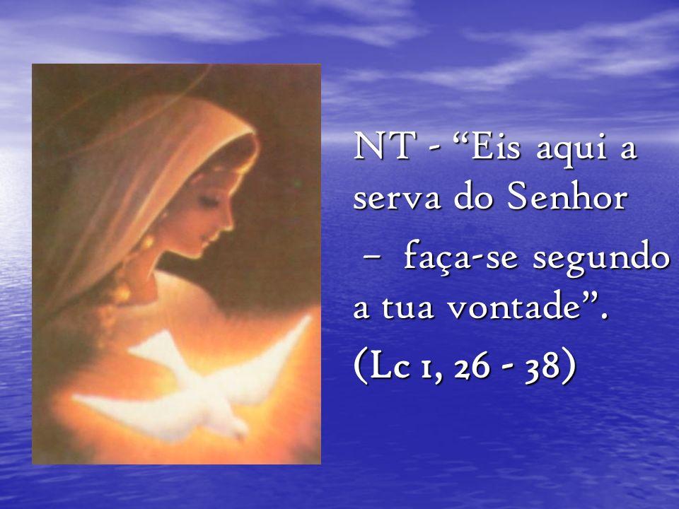 NT - Eis aqui a serva do Senhor