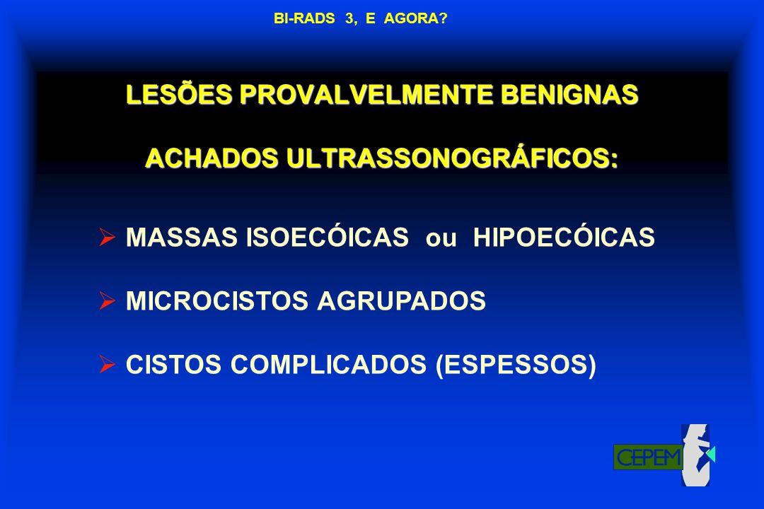 LESÕES PROVALVELMENTE BENIGNAS ACHADOS ULTRASSONOGRÁFICOS: