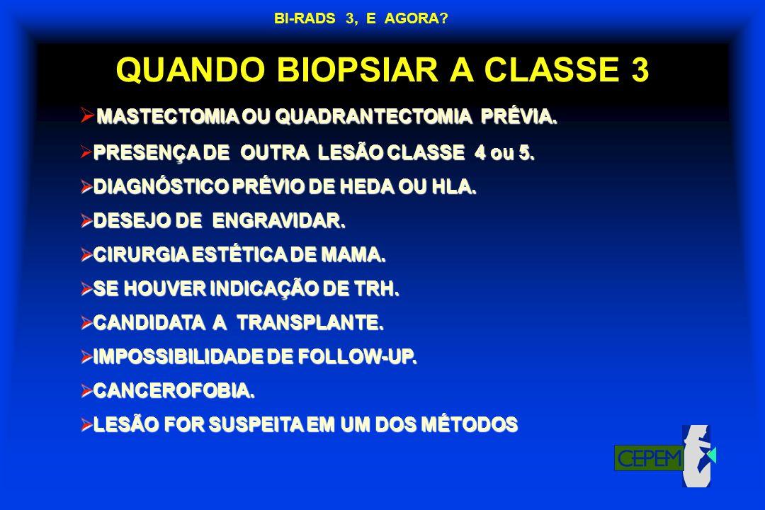 QUANDO BIOPSIAR A CLASSE 3