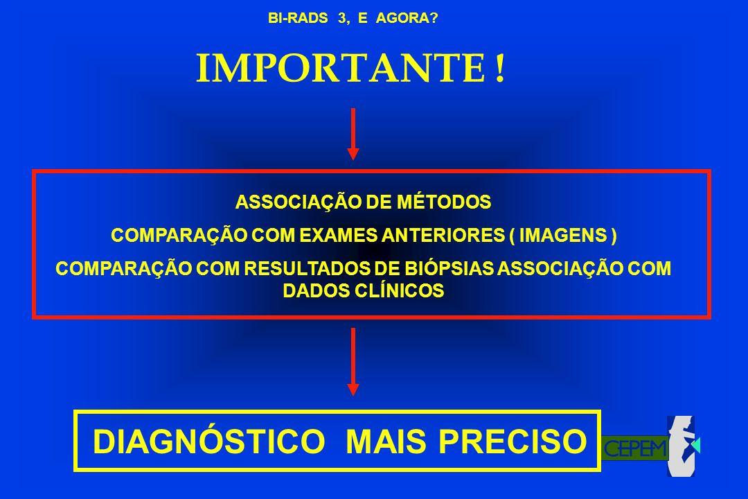 IMPORTANTE ! DIAGNÓSTICO MAIS PRECISO ASSOCIAÇÃO DE MÉTODOS