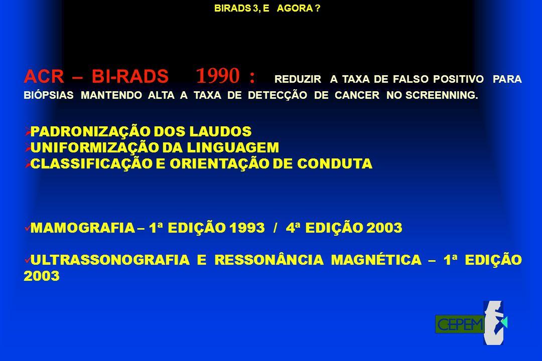 BIRADS 3, E AGORA
