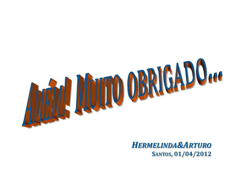 Amém! Muito obrigado... Hermelinda&Arturo Santos, 01/04/2012