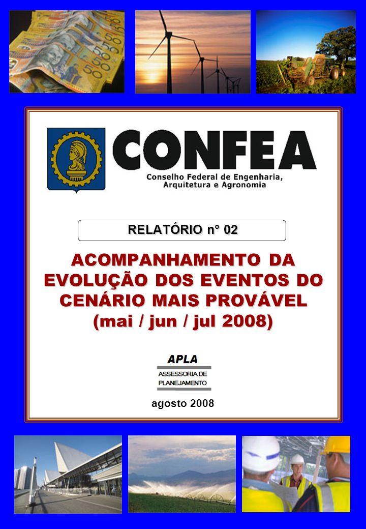 RELATÓRIO n° 02 ACOMPANHAMENTO DA EVOLUÇÃO DOS EVENTOS DO CENÁRIO MAIS PROVÁVEL (mai / jun / jul 2008) agosto 2008