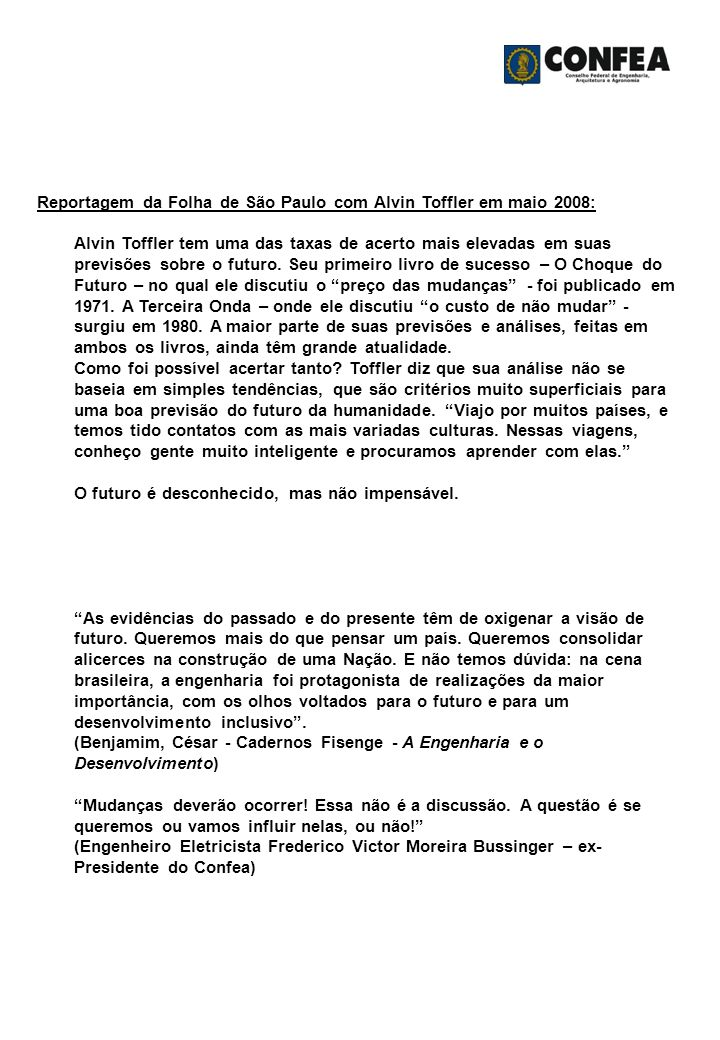 Reportagem da Folha de São Paulo com Alvin Toffler em maio 2008: