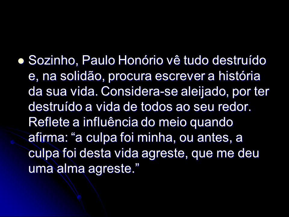 Sozinho, Paulo Honório vê tudo destruído e, na solidão, procura escrever a história da sua vida.