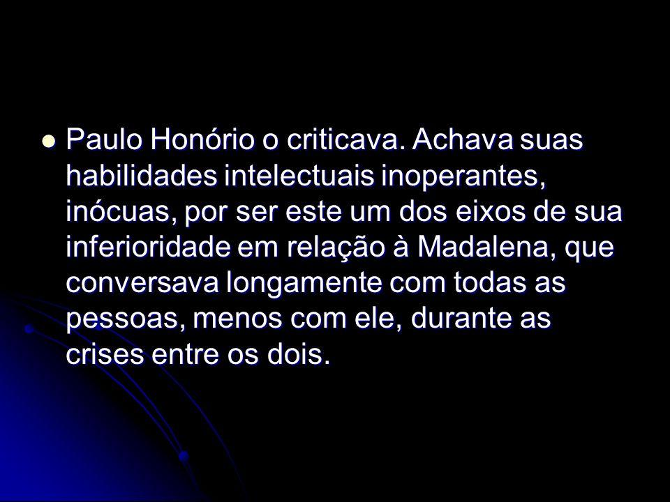 Paulo Honório o criticava