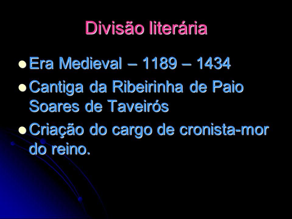 Divisão literária Era Medieval – 1189 – 1434