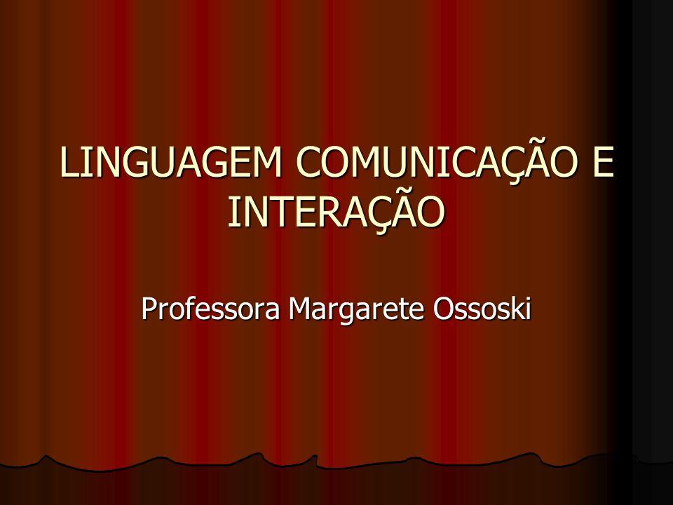 LINGUAGEM COMUNICAÇÃO E INTERAÇÃO